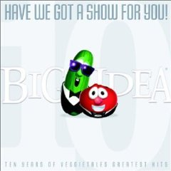VeggieTales - Have We Got a Show For You