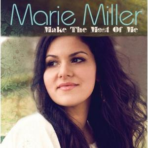 "Marie Miller, ""Make the Most of Me"""