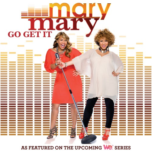"Mary Mary, ""Go Get It"""