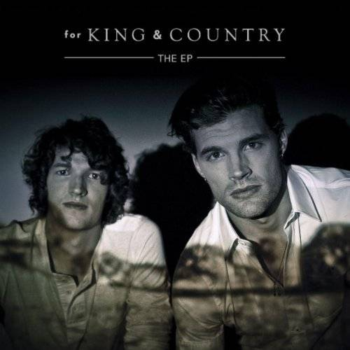 "For King and Country, ""The Proof of Your Love"""