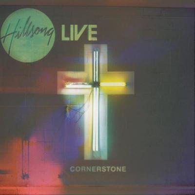 """Hillsong Live, """"Cornerstone"""""""