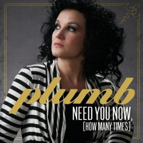 "Plumb, ""Need You Now (How Many Times)"""