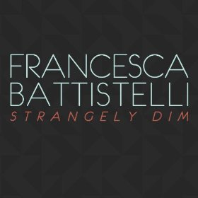 "Francesca Battistelli, ""Strangely Dim"""