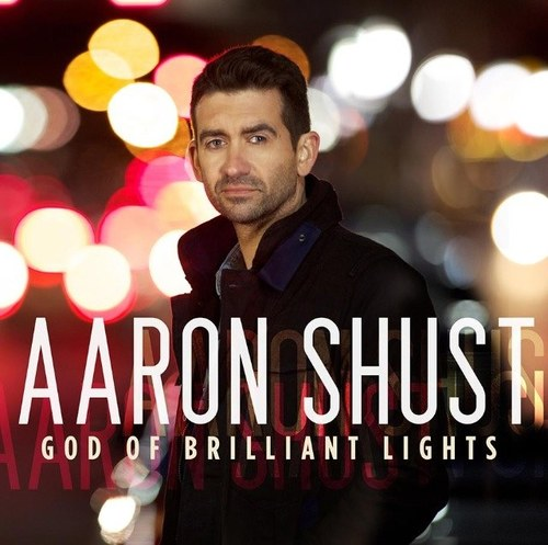 "Aaron Shust, ""God of Brilliant Lights"""