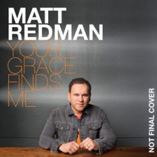 "Matt Redman, ""Your Grace Finds Me"""