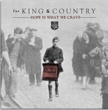 "For King and Country, ""Hope is What We Crave"""