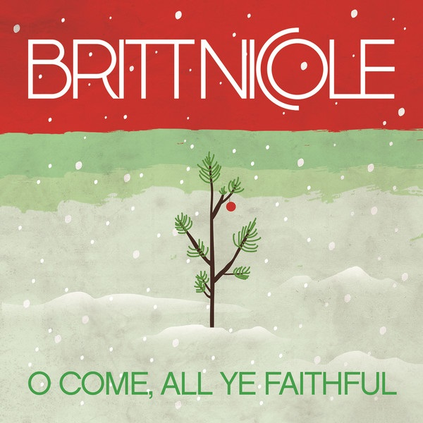 "Britt Nicole, ""O Come All Ye Faithful"""