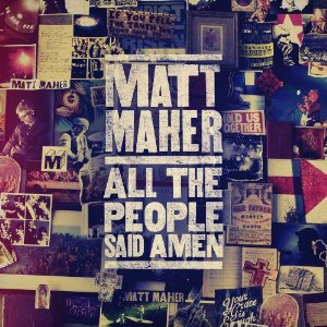 "Matt Maher, ""All the People Said Amen"""