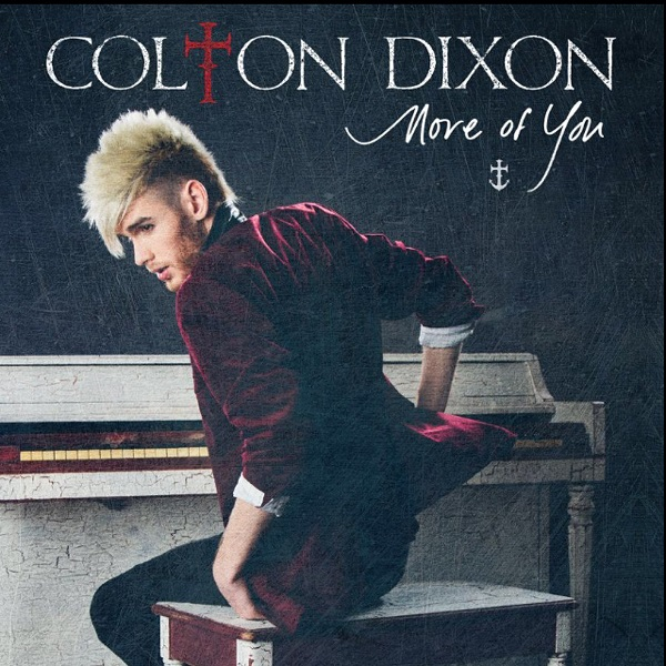 "Colton Dixon, ""More of You"""