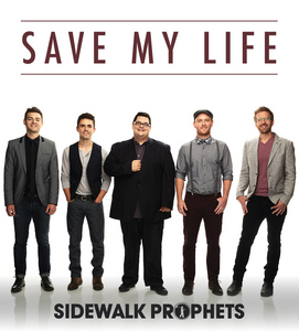 "Sidewalk Prophets, ""Save My Life"""