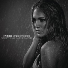 "Carrie Underwood, ""Something in the Water"""