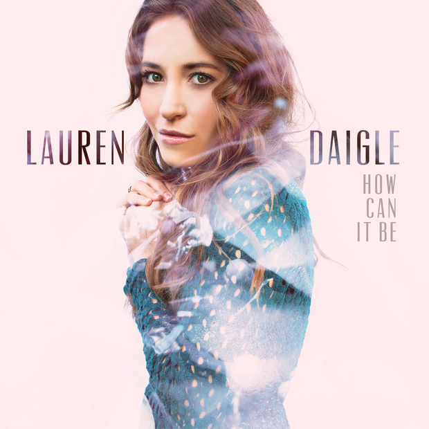"Lauren Daigle, ""How Can It Be?"""