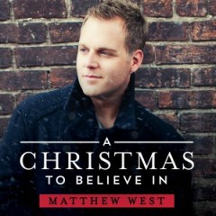 "Matthew West, ""A Christmas to Believe In"""