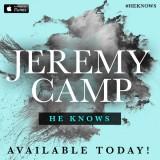 """Jeremy Camp, """"He Knows"""""""