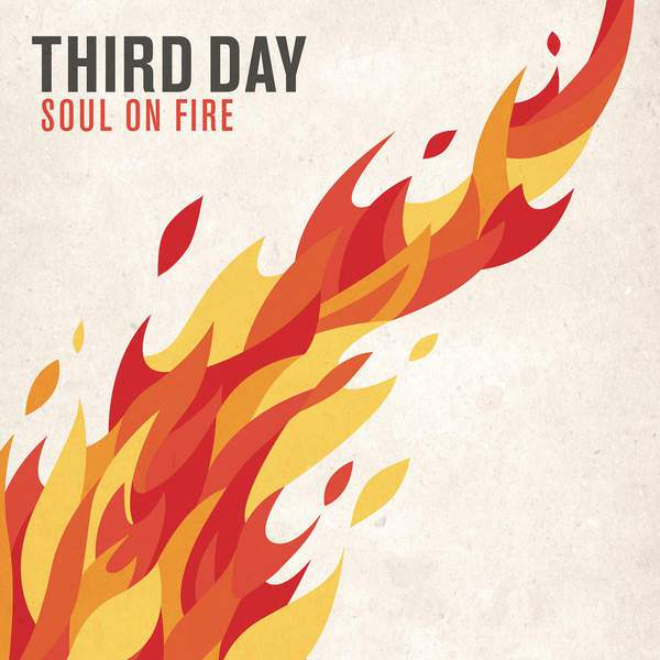 "Third Day, ""Soul on Fire"""