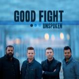 """Unspoken, """"Good Fight"""""""