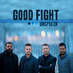 "Unspoken, ""Good Fight"""
