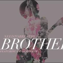 "Needtobreathe featuring Gavin DeGraw, ""Brother"""