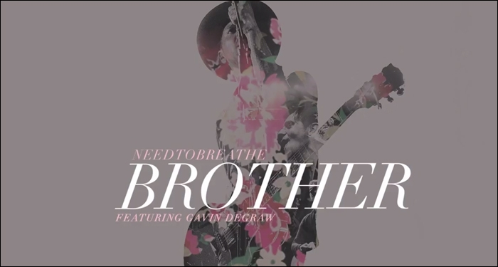 "Needtobreathe featuring Gavin DeGraw, ""Brother"""