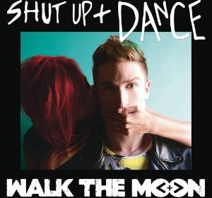 "Walk the Moon, ""Shut Up and Dance"""