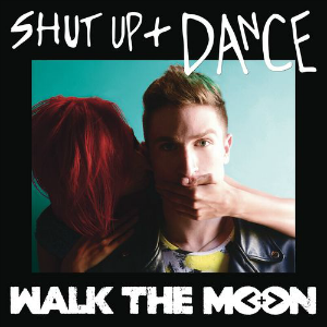 "Walk the Moon, ""Shut Up and Dance"""