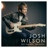 "Josh Wilson, ""That Was Then, This is Now"""