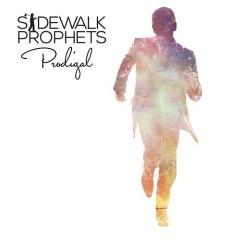 "Sidewalk Prophets, ""Prodigal"""