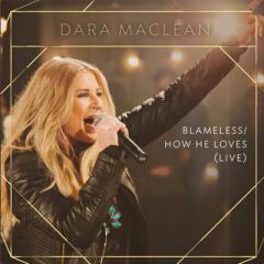 "Dara Maclean, ""Blameless/How He Loves"""