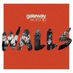 Gateway_Worship_–_Walls_2015_320_KBPS
