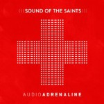 audio_adrenaline_sound_of_the_saints