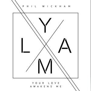 phil_wickham_your_love_awakens_me