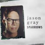 jason_gray_sparrows_new_christian_music