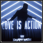 "Tauren Wells, ""Love is Action"""