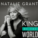 natalie-grant-king-of-the-world