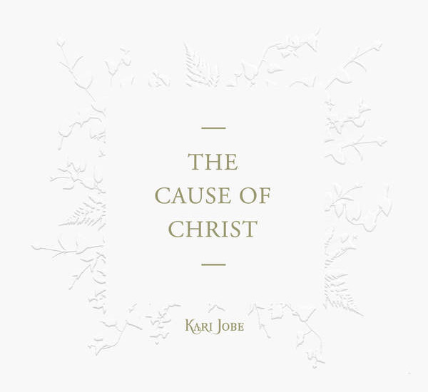 "Kari Jobe, ""The Cause of Christ"""