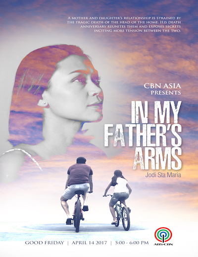 "Don't miss ""In My Father's Arms"" on CBN Asia!"