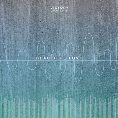 "Victory Worship, ""Beauitful Love"""