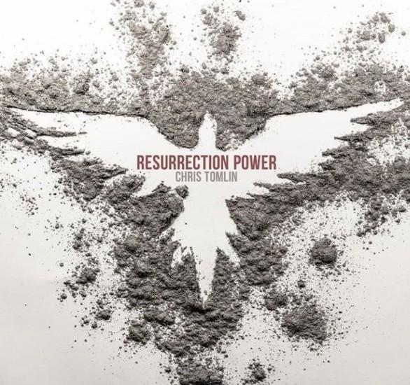 "Chris Tomlin, ""Resurrection Power"""