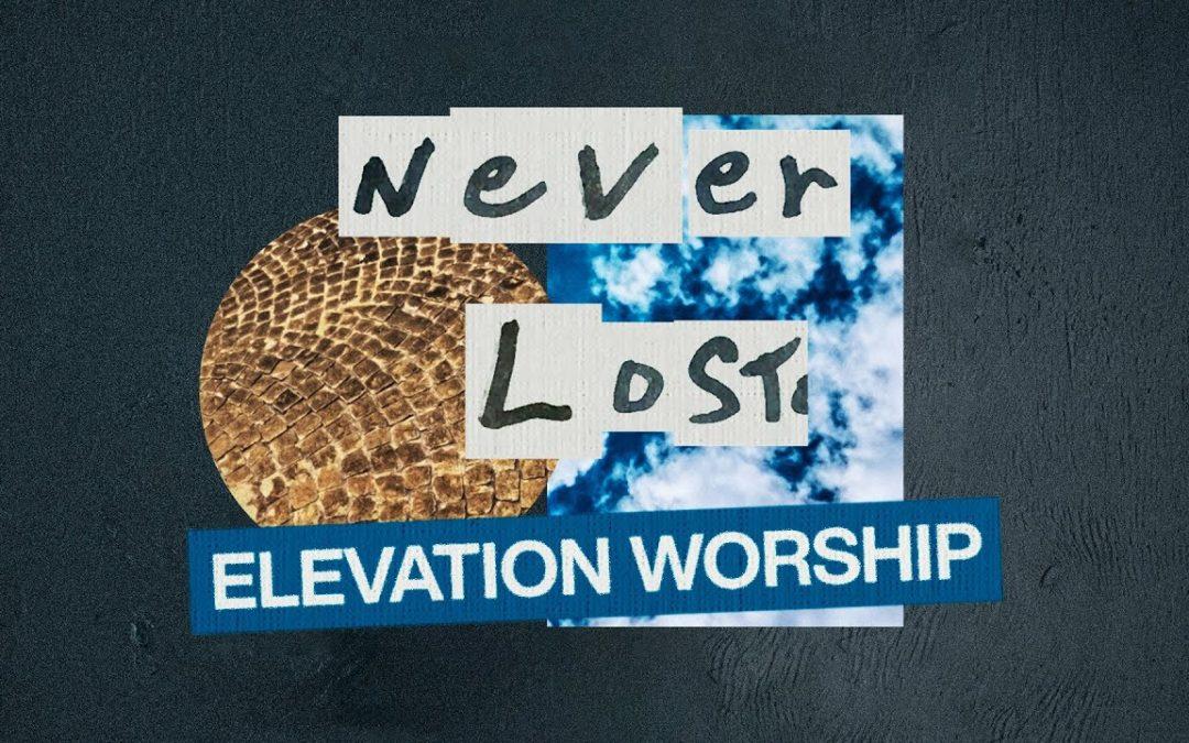 "Elevation Worship featuring Tauren Wells, ""Never Lost"""