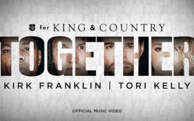 "For King and Country, Tori Kelly, and Kirk Franklin, ""Together"""
