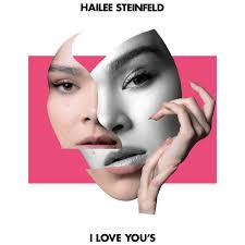 "Hailee Steinfeld, ""I Love You's"""