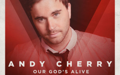 "Andy Cherry, ""Our God's Alive"""
