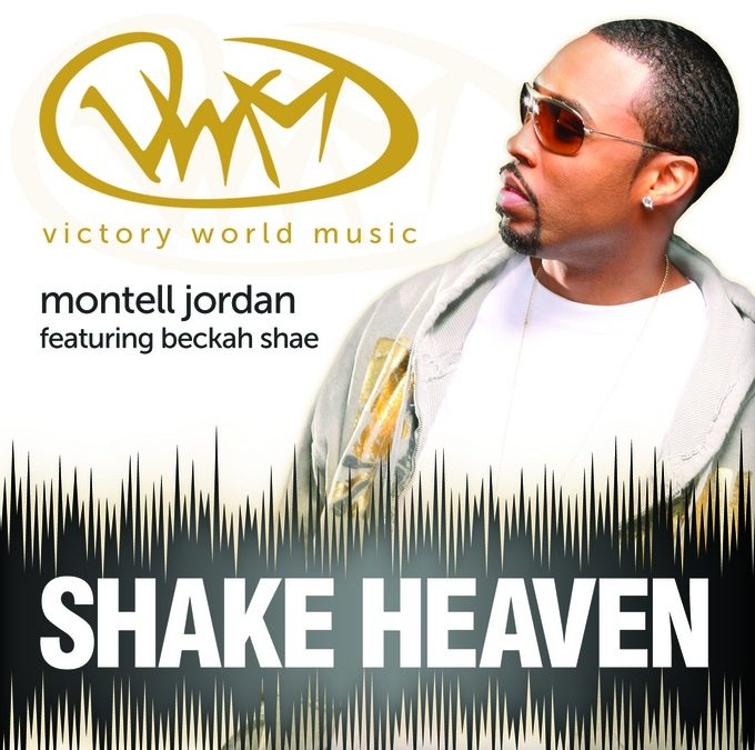 """Shake Heaven,"" Montell Jordan and Beckah Shae (Victory World Music)"