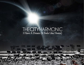 "Album Review: The City Harmonic, ""I Have a Dream (Feels Like Home)"""